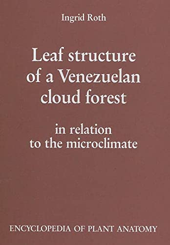 Leaf structure of a Venezuelan cloud forest in relation to the microclimate (Handbuch der ...
