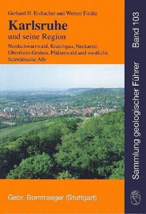 9783443150396: Karlsruhe und Umgebung: Nordlicher Schwarzwald, sudlicher Kraichgau, Rheinebene, Ostrand des Pfalzer Waldes und der Nordvogesen (Sammlung geologischer Fuhrer) (German Edition)