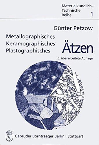 9783443230166: Metallographisches, keramographisches, plastographisches Ätzen