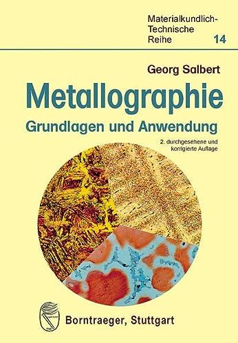 Metallographie Grundlagen und Anwendung / von Georg: Georg (Verfasser) Salbert