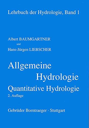 Allgemeine Hydrologie. Quantitative Hydrologie: Albert Baumgartner; Hans-Jürgen