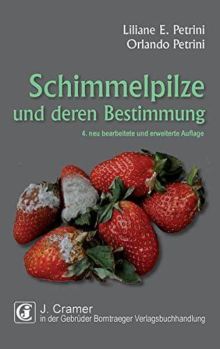 Schimmelpilze und deren Bestimmung: Liliane E. Petrini