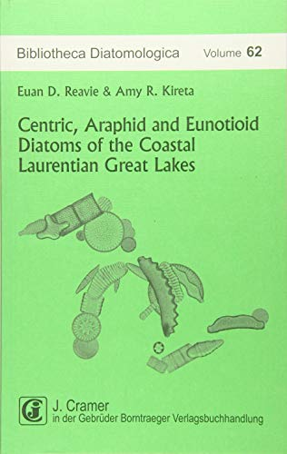 Centric, Araphid and Eunotioid Diatoms of the Coastal Laurentian Great Lakes: Euan D. Reavie