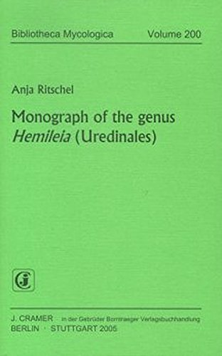 Monograph of the genus Hemileia (Uredinales): Anja Ritschel