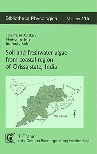 Soil and freshwater algae from coastal region of Orissa state, India: Siba Prasad Adhikary