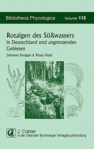 Rotalgen des Süßwassers in Deutschland und in angrenzenden Gebieten: Johanna Knappe