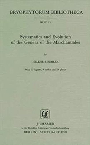 9783443620233: Systematics and Evolution of the Genera of the Marchantiales (Bryophytorum bibliotheca)