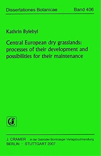 Central European dry grasslands: processes of their development and possibilities for their ...