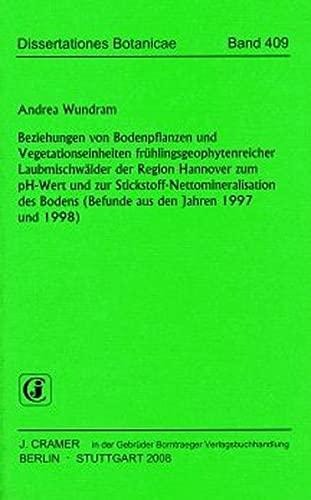 9783443643225: Beziehungen von Bodenpflanzen und Vegetationseinheiten frühlingsgeophytenreicher Laubmischwälder der Region Hannover zum pH-Wert und zur ... Bodens (Befunde aus den Jahren 1997 und 1998)