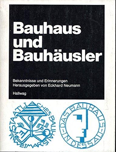 Bauhaus und Bauhäusler. Bekenntnisse und Erinnerungen.: Neumann, Eckhard (Hrsg.):