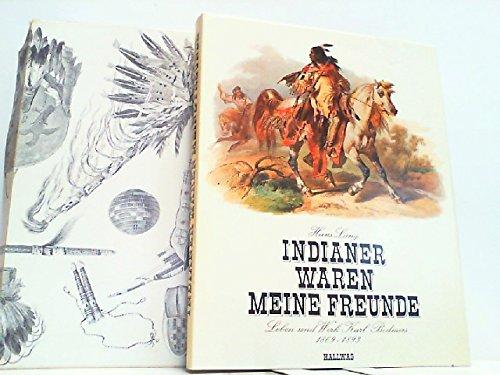 9783444101984: Indianer waren meine Freunde: Leben und Werk Karl Bodmers, 1809-1893