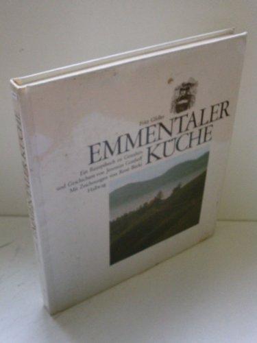 9783444102691: Emmentaler Küche: Ein Rezeptbuch zu Gestalten und Geschichten von Jeremias Gotthelf (German Edition)