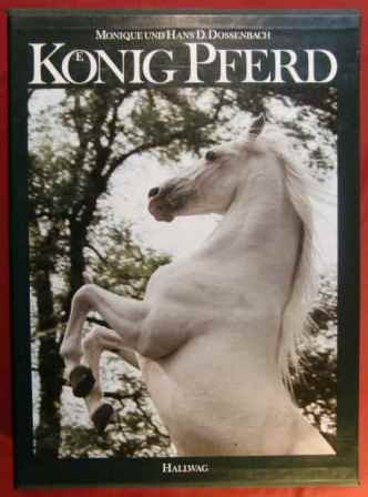 König Pferd - Dossenbach, Monique und Hans D. Dossenbach