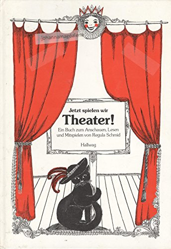 9783444102899: Jetzt spielen wir Theater. Ein Buch zum Anschauen, Lesen und Mitspielen