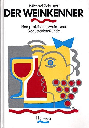 9783444103711: Der Weinkenner. Eine praktische Wein- und Degustationskunde