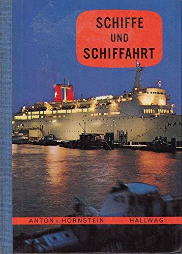 Schiffe und Schiffahrt.: von Hornstein, Anton: