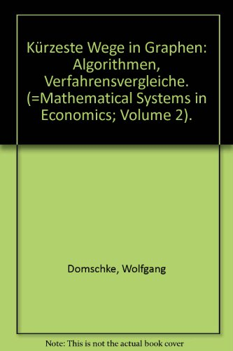 9783445009173: K�rzeste Wege in Graphen: Algorithmen, Verfahrensvergleiche. (=Mathematical Systems in Economics; Volume 2).