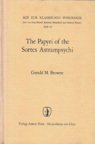 The Papyri of the Sortes Astrampsychi: Browne, Gerald M.