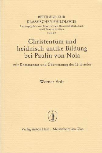 9783445013941: Christentum und heidnisch-antike Bildung bei Paulin von Nola Mit Kommentar u. Übers. d. 16. Briefes,