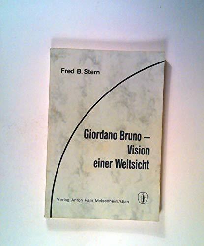 9783445015723: Giordano Bruno, Vision einer Weltsicht (German Edition)