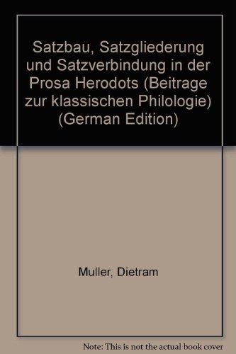 9783445021298: Satzbau, Satzgliederung und Satzverbindung in der Prosa Herodots (Beitrage zur klassischen Philologie) (German Edition)