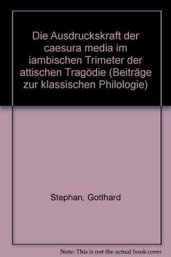 9783445021823: Die Ausdruckskraft der caesura media im iambischen Trimeter der attischen Tragodie (Beitrage zur klassischen Philologie) (German Edition)