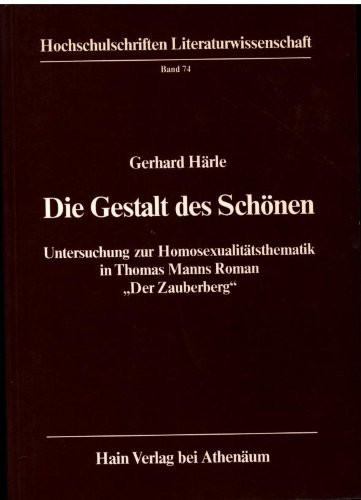9783445024701: Die Gestalt des Schönen: Untersuchung zur Homosexualitätsthematik in Thomas Manns Roman