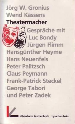 9783445047595: Theatermacher: Gespr�che mit Luc Bondy, J�rgen Flimm, Hansg�nther Heyme, Hans Neuenfels, Peter Palitzsch, Claus Peymann, Frank-Patrick Steckel, George Tabori und Peter Zadek