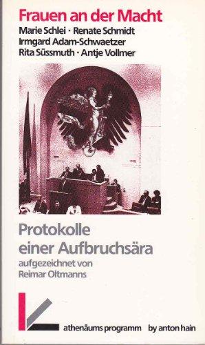 9783445085511: Frauen an der Macht: Marie Schlei, Renate Schmidt, Irmgard Adam-Schwaetzer, Rita S�ssmuth, Antje Vollmer : Protokolle einer Aufbruchs�ra