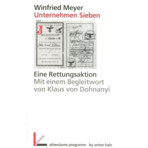 9783445085719: Unternehmen Sieben: Eine Rettungsaktion für vom Holocaust Bedrohte aus dem Amt Ausland/Abwehr im Oberkommando der Wehrmacht (German Edition)