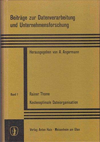 Kostenoptimale Dateiorganisation. Beiträge zur Datenverarbeitung und Unternehmensforschung, Bd...