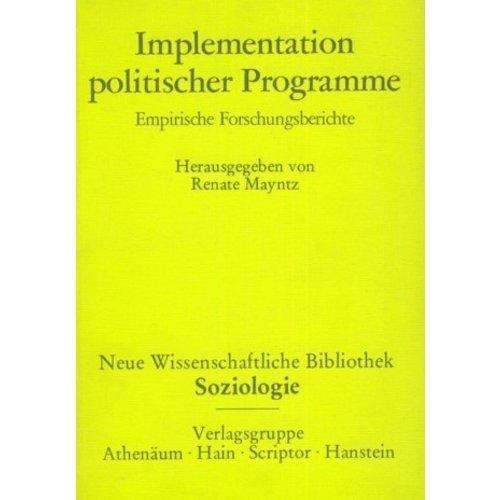 9783445120342: Implementation politischer Programme: Empirische Forschungsberichte (Neue wissenschaftliche Bibliothek)