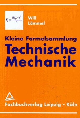 9783446008755: Kleine Formelsammlung Technische Mechanik. Formeln aus dem Gesamtgebiet der Technischen Mechanik