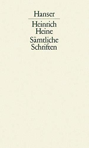 Sämtliche Schriften Band I: Heinrich Heine