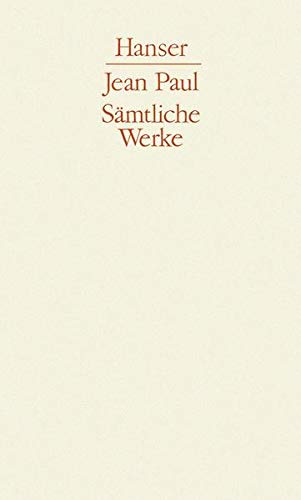 Vorschule der Ästhetik / Levana oder Erziehlehre / Politische Schriften: Jean Paul