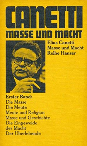 Masse und Macht I: Canetti, Elias
