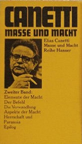 Masse und Macht II.: Canetti, Elias