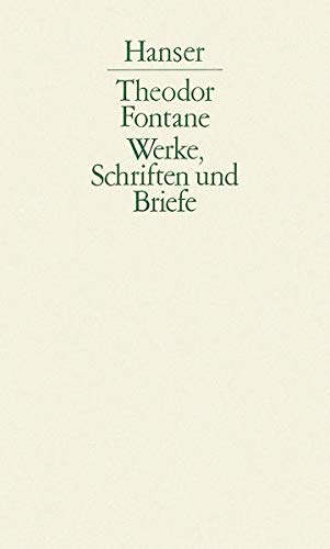 Werke, Schriften und Briefe: Theodor Fontane