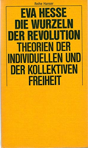 9783446119444: Die Wurzeln der Revolution: Theorien der individuellen und der kollektiven Freiheit (Reihe Hanser)