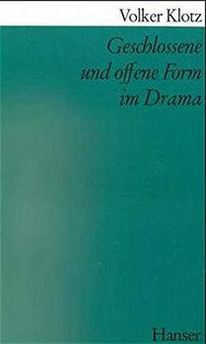 Geschlossene und offene Form im Drama. (Literatur als Kunst) - Klotz, Volker