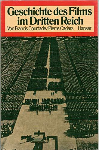 Geschichte des Films im Dritten Reich. Pierre: Courtade, Francis: