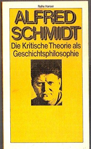 9783446122017: Die kritische Theorie als Geschichtsphilosophie (Reihe Hanser ; 207) (German Edition)