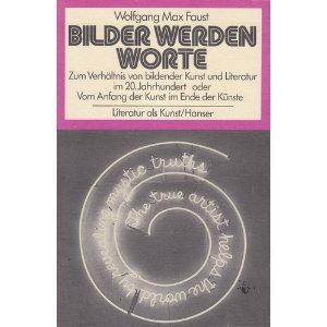BILDER WERDEN WORTE Zum Verhaeltnis von bildender Kunst und Literatur im 20. Jahrhundert oder Vom ...