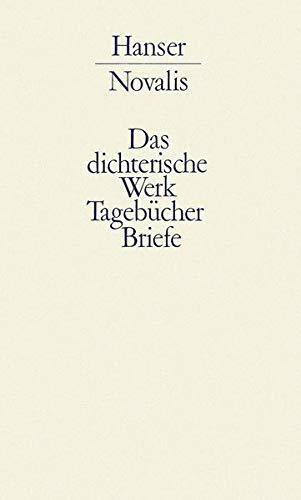 Werke, Tagebücher und Briefe Friedrich von Hardenbergs 3: Novalis