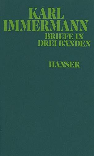 Briefe 1804-1840 Drei Bände in 4. Textkritische und kommentierte Ausgabe.: Immermann, Karl