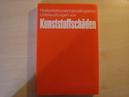 Rasterelektronenmikroskopische Untersuchungen von Kunststoffschäden.: Engel, Lothar /