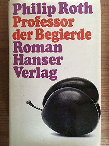 9783446126084: The Professor of Desire [First Edition]