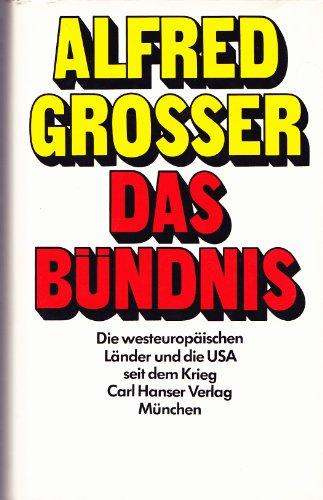 Das Bündnis: Die westeuropäischen Länder und die: Grosser, Alfred
