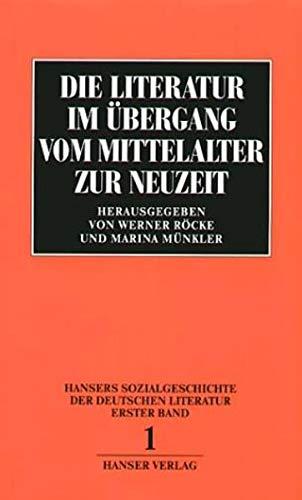 9783446127753: Sozialgeschichte der deutschen Literatur Band 1: Die Literatur im Übergang vom Mittelalter zur Neuzeit