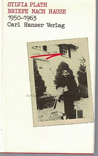 Briefe nach Hause. 1950 - 1963. - Plath, Sylvia